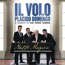 Notte Magica: A Tribute to the three tenors - de Il Volo with Placido Domingo