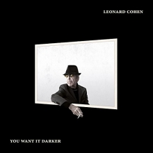 You want it darker - de Leonard Cohen