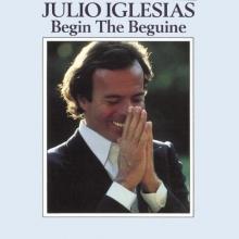 Begin the beguine - de Julio Iglesias