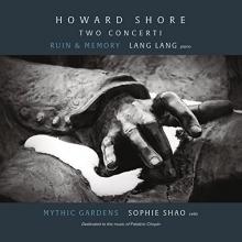 Howard Shore:Two Concerti-Ruin&Memory - de Lang Lang/The China Philharmonic Orchestra/Long Yu