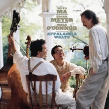 Appalachia Waltz - de Yo-Yo Ma,Edgar Meyer,Mark O\'Connor