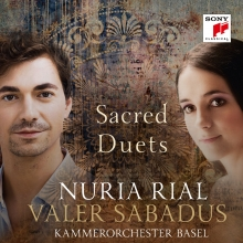 Sacred Duets - de Nuria Rial/Valer Sabadus/Kammerorchester Basel