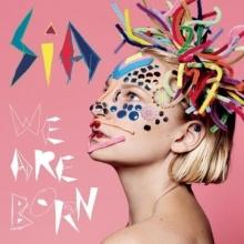 We Are Born - de SIA