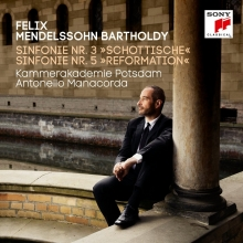 Felix Mendelssohn Bartoldy:Sinfonie nr.3/Sinfonie nr.5 - de Antonello Manacorda/Kammerakademie Potsdam