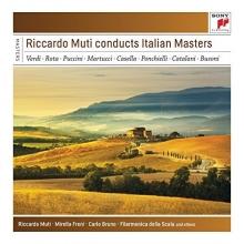 Riccardo Muti conducts Italian Masters - de Verdi-Rota-Puccini-Martucci-Casella-Ponchielli-Catalani-Busoni