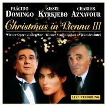 Christmas in Vienna III - de Placido Domingo-Sissel Kyrkjebo-Charles Aznavour