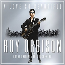 A Love so Beautiful - de Roy Orbinson with Royal Philharmonic Orchestra