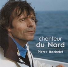 Chanteur du Nord - de Pierre Bachelet