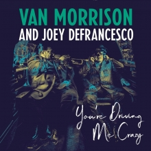 You're Driving me crazy - de Van Morisson and Joey DeFrancesco