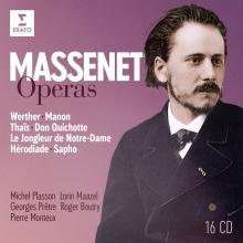 Massenet:Operas:Werther/Manon/Thais/Don Quichotte/Le Jongleur de Notre-Dame/Herodiade/Sapho - de Michel Plasson/Lorin Maazel/Georges Pretre/Roger Boutry/Pierre Monteux