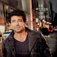 Ce soir on sort.... - de Patrick Bruel