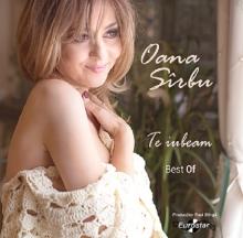 Te iubeam - best of - de Oana Sarbu