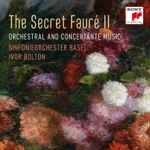 The Secret Faure II-Orchestral and Concertante Music - de Sinfonieorchester Basel-Ivor Bolton
