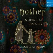 Mother - de Nurial Rial-Dima Orsho-Musica Alta Ripa