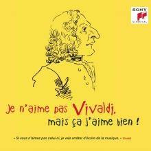 Je n'aime pas Vivaldi ,mais ca j'aime bien! - de Vladimir Spivakov,Joshua Bell,Sol Gabetta,Thibault Cauvin etc