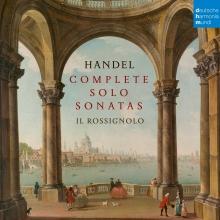 Handel:Complete Solo Sonatas - de Il Rossignolo