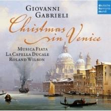 Giovanni Gabrieli & Alessandro Grandi:Christmas in Venice - de La Capella Ducale-Musica Fiata-Roland Wilson