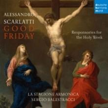Alessandro Scarlati:Good Friday-Responsories for the Holy Week - de La Stogione Armonica,Carlo Steno Rossi