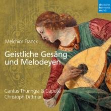 Melchior Franck:Geistliche Gesang und Melodeyen - de Cantus Thuringia&Capella/Christoph Dittmar