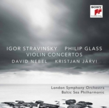 Glass:Concerto for violin and orchestra/Stravinsky:Violin concerto in D major - de London Symphony Orchestra/Baltic Sea Philharmonic