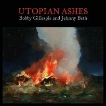 Utopian Ashes (transparent vinyl) - de Bobby Gillespie & Jehnny Beth