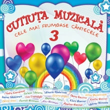Cele mai frumoase cantecele vol 3 - de Cutiuta Muzicala