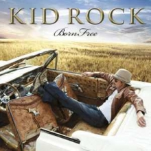 Born Free - de Kid Rock