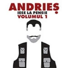 Andries iese la pensie volumul 1 - de Alexandru Andries