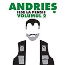 Andries iese la pensie volumul 2 - de Alexandru Andries