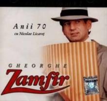 Anii 70 cu Nicolae Licaret - de Gheorge Zamfir