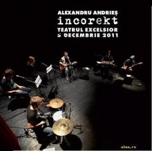 Incorekt la Excelsior 2011 - de Alexandru Andries
