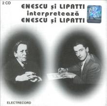 Interpreteaza Enescu si Lipatti - de Enescu si Lipatti