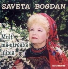 Mult ma-ntreaba inima - de Saveta Bogdan