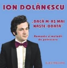 Daca m-as mai naste-odata - de Ion Dolanescu