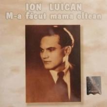 M-a facut mama oltean - de Ion Luican