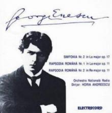 Simfonia nr 2 in La major ,op 17/ Rapsodia Romana in La major ,op 11 nr 1 / Rapsodia Romana in Re major ,op 11 nr 2 - de George Enescu