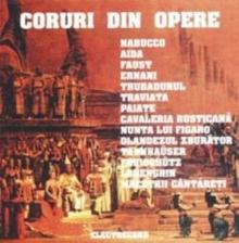Nabuco/ Aida/ Faust/ Ernani/ Trubadurul/ Traviata - de Coruri din opere