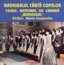 Madrigalul canta copiilor - de Madrigal