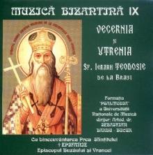 Vecernia si Utrenia Sf. Ierarh Teodosie de la Brazi - de Muzica Bizantina vol 9