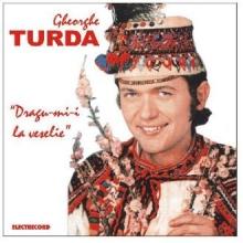 Dragu-mi-i la veselie - de Gheorghe Turda