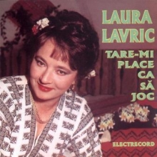 Tare-mi place ca sa joc - de Laura Lavric