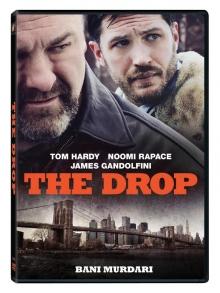 Bani murdari - de The Drop:Tom Hardy,Noomi Rapace,James Gandolfni
